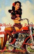 Whole Lotta Rosie ( MC Romance) by Bikerwife