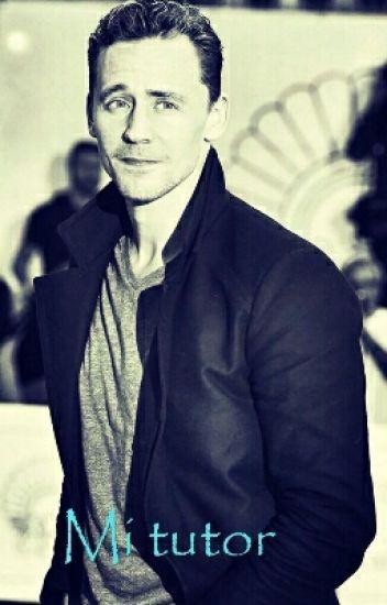 Mi tutor (Tom Hiddleston y tú) - Ailin_56 - Wattpad