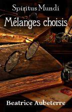 Spiritus Mundi - Mélanges choisis by BeatriceAubeterre