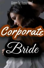 Corporate Bride  by Husnawrites