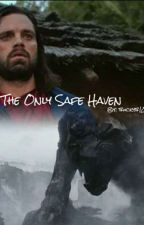 The Only Safe Haven (A Bucky Barnes Story) by buckyb107th