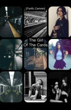 The Girl Of The Cards. [Fanfic Camren] by Camila_Rebel_2