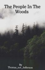 The People Of The Woods by Thomas_not_Jefferson