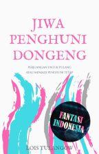 Jiwa Penghuni Dongeng by loistulangow