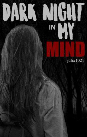 Dark Night in my Mind by julix1021