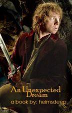 An unexpected dream (A Hobbit fanfiction) by helmsdeep