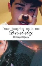 Your daughter calls me daddy J.M.B by Mckenzie_Torres