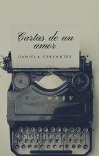 Cartas de un amor by DaniCervantes1998