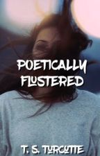 Poetically Flustered by TSTurcotte