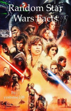 random star wars facts fact sixteen wattpad