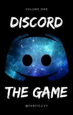 Discord- The Game (Volume One) by Fanficlivy