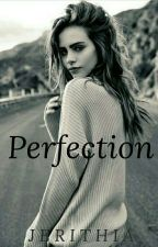 Perfection by jerithia