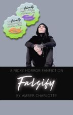 Falsify | Ricky Horror ✔ by GloomWriter