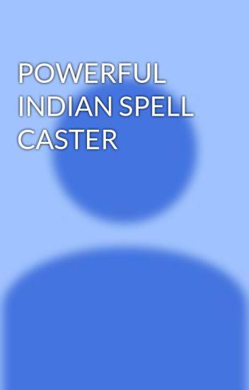 POWERFUL INDIAN SPELL CASTER - Cheif Oduduwa - Wattpad
