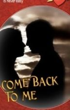 Come Back to Me: Lexi series-Book 1 by LaurieMills