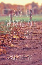 From the Moment Our Eyes Met by Velvet_Viscia