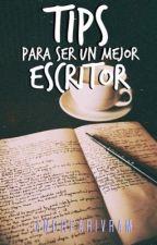 Tips para ser un mejor escritor by AndreaRivRam