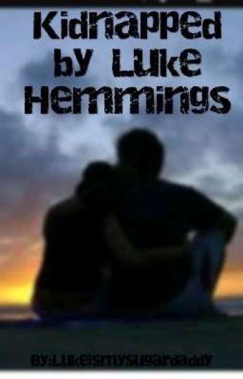 1102093fc4aa Kidnapped by Luke Hemmings - Gracie Archer - Wattpad