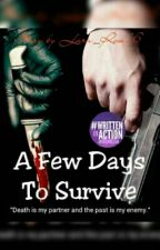 A Few Days To Survive (End) by Lara_Rose16