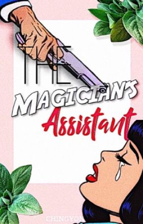 The Magician's Assistant by Chingyonce