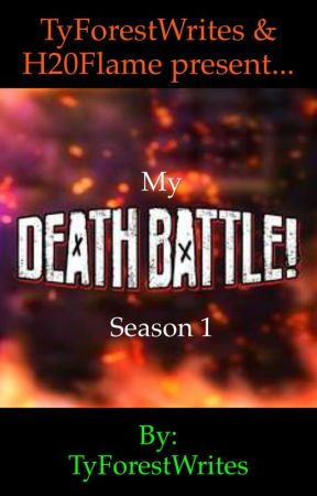 My Death Battles Season 1 by TyForestWrites
