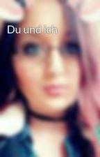 Du und ich by chanti0221