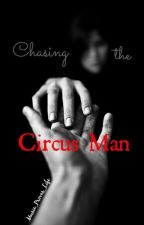 Chasing the Circus Man by Music_Fills_Voids