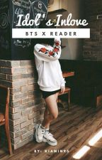 Idol's Inlove (BTS x reader) by xxMack_Kayxx
