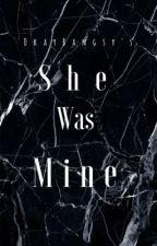 She was Mine by OkayBangsy