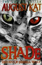 Shade!; Return of Ferrell Wolf [A Cat Book] Volume II by KittyCatzy