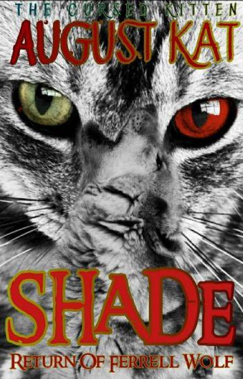 Shade!; Return of Ferrell Wolf [A Cat Book] Volume II