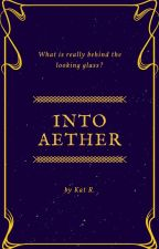 Into Aether by Katreadsabook