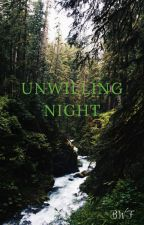 Unwilling Night by BornWildForever