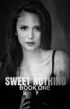 Sweet Nothing • (book one) EDITING by kidrauhlsalien