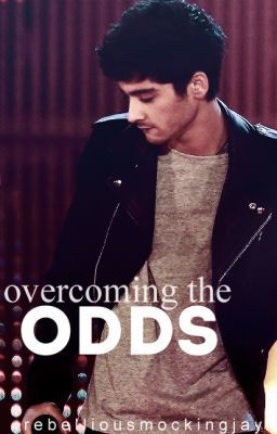 Overcoming the Odds. (Zayn Malik)