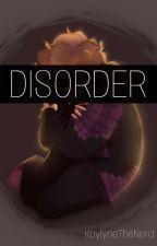 Disorder - Prinxiety (Rewriting) by KaylyneTheNerd