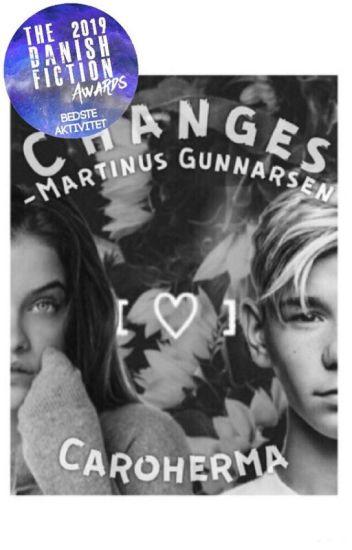Changes -Martinus Gunnarsen {AFSLUTTET}
