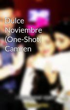 Dulce Noviembre (One-Shot) Camren by ourlovecamren