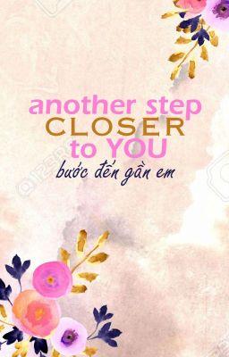 Đọc truyện another step closer to you (Dũng- Chinh)