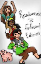 Fanfictional Randomness by FanfictionalWarrior