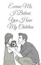 Excuse Me, I Believe You Have My Children (Traduccion) by yuki_yuki1234