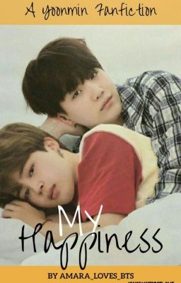 My Happiness | A YoonMin Story