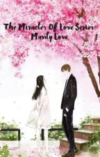 The Miracles of Love Series: Manly Love by Layla_Xing