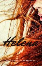 Helena - Eu não posso amar você! by ShanaFerreira