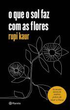 o que o sol faz com as flores  by Amendin