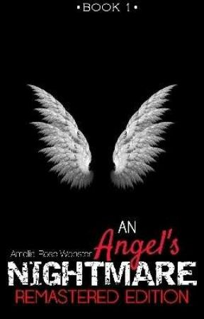 An Angel's Nightmare: REMASTERED EDITION  by gossipgirl1703