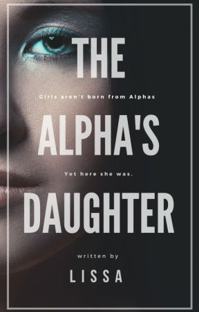 The Alpha's Daughter by Monstreph