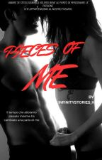 PIECES OF ME (SERIES OF PIECES VOL.1)   by Infinitystories_H