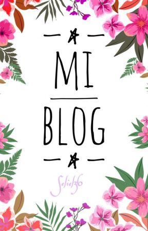 -MI BLOG- by Seliel36