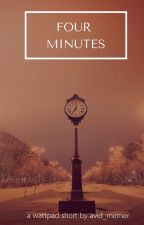 Four Minutes by avid_memer